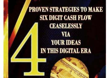 4 Proven Strategies To Make Six Digit Cashflow Ceaselessly Via Your Ideas in This Digital Era 3