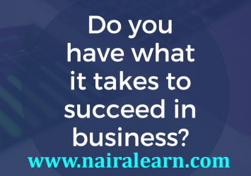 What it Takes to Succeed in Business! 19